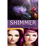 Shimmer (Omnibus Edition) (The Shimmer Trilogy) ~ Kimberly Spencer