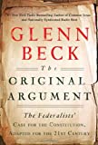 The Original Argument: The Federalists Case for the Constitution, Adapted for the 21st Century