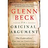 The Original Argument: The Federalists' Case for the Constitution, Adapted for the 21st Century ~ Glenn Beck