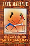The Last of the Sweet Bananas: New and Selected Poems (1852246650) by Jack Mapanje