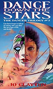 Dance Down the Stars (Dancer Trilogy, 3rd book) by Jo Clayton