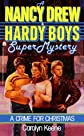 A Crime for Christmas (Nancy Drew & Hardy Boys Super Mysteries #2)