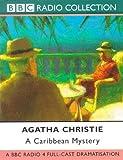 A Caribbean Mystery: A BBC Radio 4 Full-cast Dramatisation (BBC Radio Collection) Agatha Christie