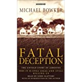 Fatal Deception : The Untold Story of Asbestos: Why it is still legal and killing us ~ Michael Bowker