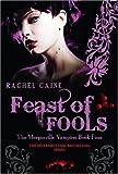 Rachel Caine Feast of Fools (Morganville Vampires)