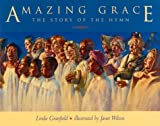 Amazing Grace: The Story of the Hymn (0887763901) by Granfield, Linda