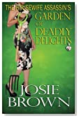 The Housewife Assassin's Garden of Deadly Delights (The Housewife Assassin Series) (Volume 10)
