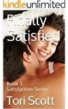 Finally Satisfied (Satisfaction Book 3)