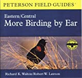 img - for More Birding By Ear Eastern and Central North America: A Guide to Bird-song Identification (Peterson Field Guides(R)) book / textbook / text book