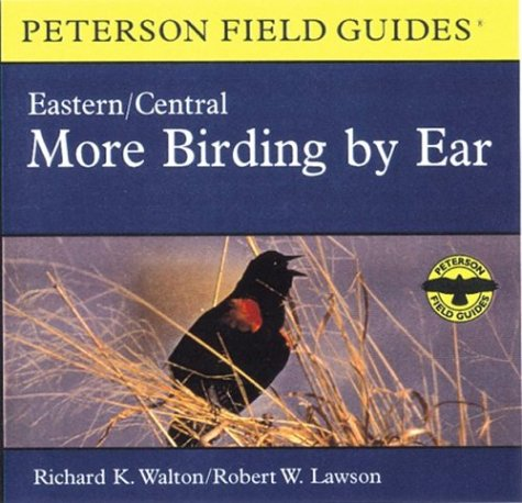 More Birding By Ear Eastern and Central North America: A Guide to Bird-song Identification (Peterson Field Guides(R)) PDF