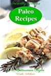 Incredibly Delicious Paleo Recipes fr...