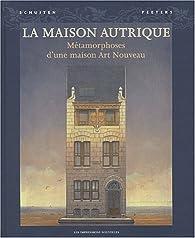 La Maison Autrique : Métamorphose d\'une maison Art Nouveau par François Schuiten