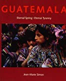 img - for Guatemala: Eternal Spring, Eternal Tyranny book / textbook / text book