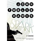 Spark: A Novel | [John Twelve Hawks]