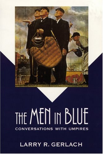 The Men in Blue: Conversations with Umpires (Bison Book)