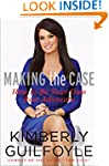 Making the Case: How to Advocate for...