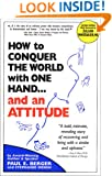 How to Conquer the World With One Hand...And an Attitude (Second Edition)