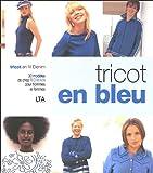 echange, troc Kim Hargreaves, Collectif - Tricot en bleu : Tricot en fil Denim 30 modèles de chez Rowan pour hommes et femmes