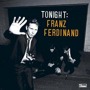 Tonight: Franz Ferdinand by Domino Records UK