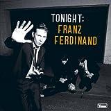 """Tonight: Franz Ferdinandvon """"Franz Ferdinand"""""""