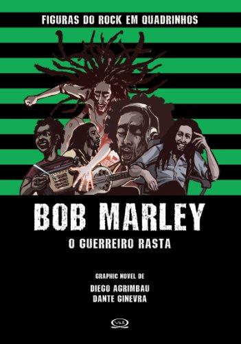 Bob Marley: O guerreiro rasta (Figuras do Rock em Quadrinhos Livro 3)