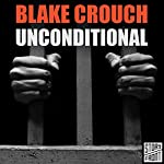 Unconditional | Blake Crouch