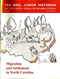 img - for Tar Heel Junior Historian: North Carolina History for Students, Spring 1995 (Volume 34, Number 2); Migration and Settlement in North Carolina book / textbook / text book