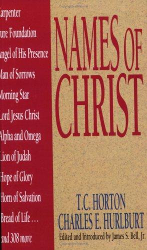 Names Of Christ (Names of... Series), T. C. C. Horton, Charles E. Hurlburt