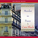 Murder in Passy: An Aimée Leduc Investigation, Book 11 (       UNABRIDGED) by Cara Black Narrated by Carine Montbertrand