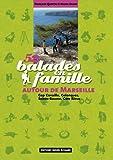 echange, troc Françoise Quintin, Michel Grard - 52 balades en famille autour de Marseille : Cap Canaille, Calanques, Sainte-Baume, Côte Bleue
