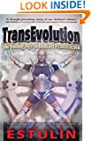 TransEvolution: The Coming Age of Human Deconstruction