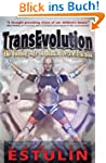 TransEvolution: The Coming Age of Hum...