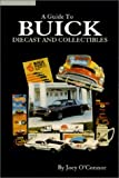 img - for A Guide to Buick Diecast and Collectibles book / textbook / text book