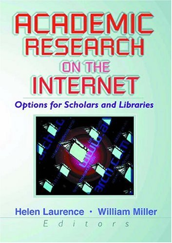 Academic Research on the Internet: Options for Scholars and Libraries