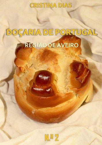 Doçaria de Portugal - Região de Aveiro (Portuguese Edition) by Cristina Dias