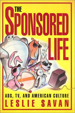 The Sponsored Life: Ads, TV, and American Culture (Culture And The Moving Image)