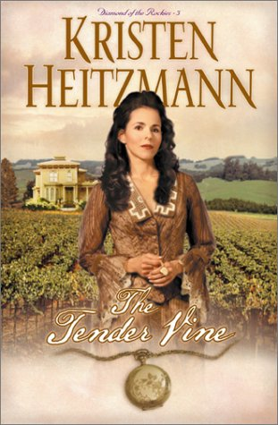 The Tender Vine (Diamond of the Rockies #3)