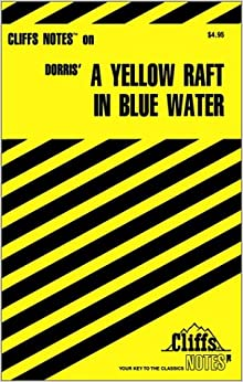 a yellow raft on blue water essay Essays and criticism on michael dorris' a yellow raft in blue water - a yellow raft in blue water.