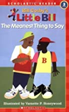 Scholastic Reader: Little Bill: The Meanest…
