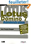 Lotus Domino 7 : Administration