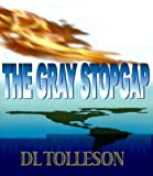 img - for The Gray Stopgap book / textbook / text book
