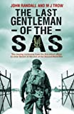 Book - The Last Gentleman of the SAS: A Moving Testimony from the First Allied Officer to Enter Belsen at the End of the Second World War