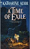A Time of Exile (Deverry Series, Book Five) (0553298135) by Kerr, Katharine