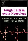 img - for Tough Calls in Acute Neurology, 1e book / textbook / text book