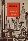 Reflections on the Revolution in France (Select works of Edmund Burke, Volume 2)
