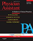Physician Assistant: A Guide to Clinical Practice: Expert Consult – Online and Print, 4e (In Focus)
