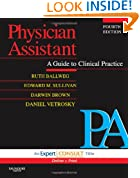 Physician Assistant: A Guide to Clinical Practice: Expert Consult - Online and Print, 4e