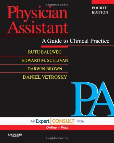 Physician Assistant: A Guide to Clinical Practice: Expert...