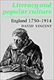 Literacy and Popular Culture: England 1750-1914 (Cambridge Studies in Oral and Literate Culture)