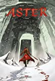 echange, troc Guillaume Clavery, Paul Cauuet - Aster, Tome 3 : Yajnah